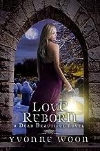 Love Reborn (A Dead Beautiful Novel) by Yvonne Woon (2014-01-07)