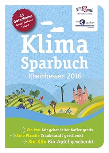 Klimasparbuch Rheinhessen 2016: Klima schützen & Geld sparen
