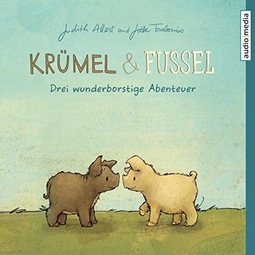 Drei wunderborstige Abenteuer: Krümel und Fussel