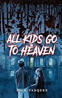 All Kids Go to Heaven