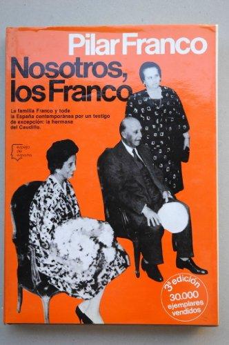 Nosotros, los Franco (Espejo de España. Serie Biograf¸as y memorias)
