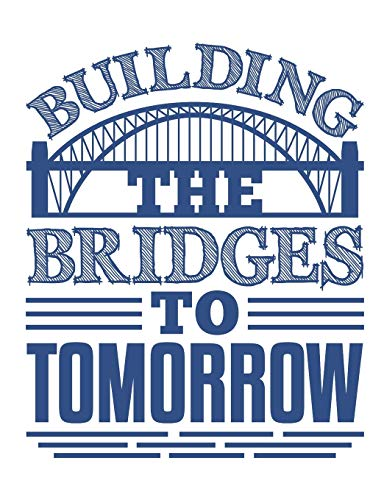 Building The Bridges To Tomorrow: Civil Engineer Notebook, Blank Paperback Book to Write In, Enginee