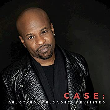 Case: Relocked, Reloaded, Revisited (Re-Recordings)