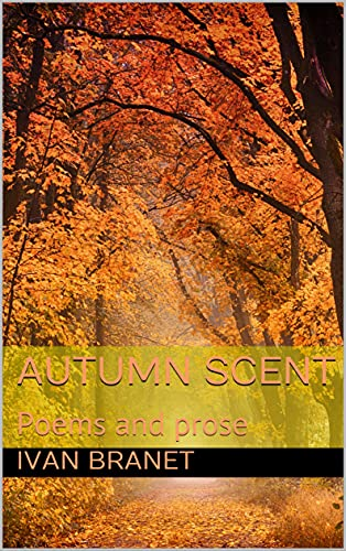 AUTUMN SCENT: Poems and prose (English Edition)