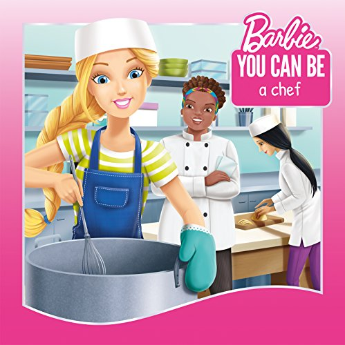 You Can Be a Chef (Barbie: You Can Be Series) (English Edition)