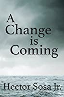 Change Is Coming