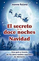 El secreto de las doce noches de Navidad/ The Secret of the Twelve Nights of Christmas