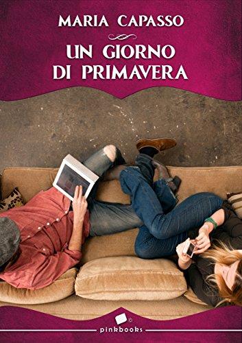 Un giorno di primavera (Pink Magazine Italia  Vol. 6) di [Maria Capasso]