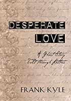 Desperate Love: A Ghost Story Told through Letters