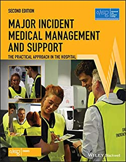 Major Incident Medical Management and Support: The Practical Approach in the Hospital (Advanced Life Support Group)