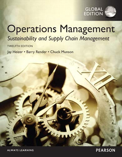 Operations Management: Sustainability and Supply Chain Management, Global Edition: Global Edition , 12/E (Pear06)