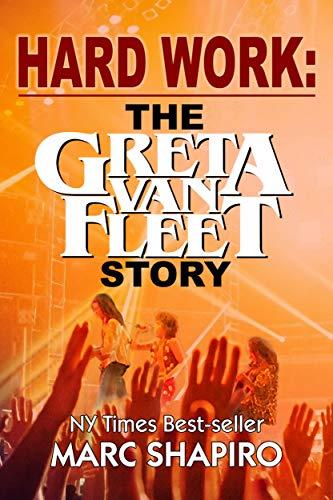 Hard Work: The Greta Van Fleet Story (English Edition)