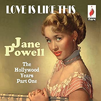 Love Is Like This - The Hollywood Years Part One