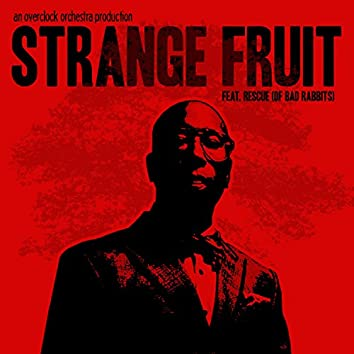 Strange Fruit (feat. Rescue of Bad Rabbits & Brian Cass)