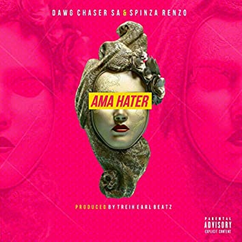 Ama Hater (feat. Spinza Renzo)