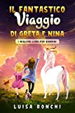Il Fantastico Viaggio di Greta e Nina: I migliori libri per bambini...
