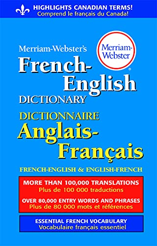Merriam-Webster's French-English Dictionary, Newest Edition, Mass-Market Paperback (English and French Edition)