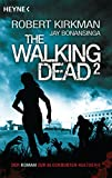 The Walking Dead 2: Roman (The Walking Dead-Romane, Band 2) - Robert Kirkman