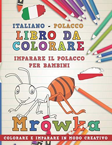 Libro da colorare Italiano - Polacco. Imparare il polacco per bambini. Colorare e imparare in modo creativo