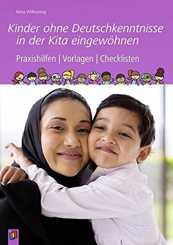 Kinder ohne Deutschkenntnisse in der Kita eingewöhnen: Praxishilfen, Vorlagen und Checklisten
