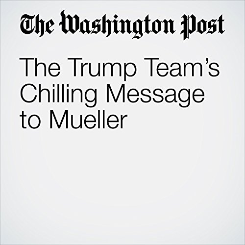 The Trump Team's Chilling Message to Mueller copertina