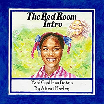 The Red Room Intro (Yard Gyal Inna Britain)