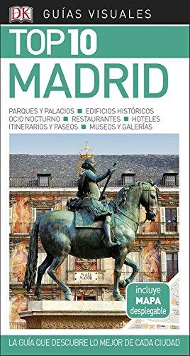 Guía Visual Top 10 Madrid: La guía que descubre lo mejor de cada ciudad (Guías Top10)
