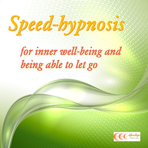 Speed-hypnosis for inner well-being and being able to let go cover art