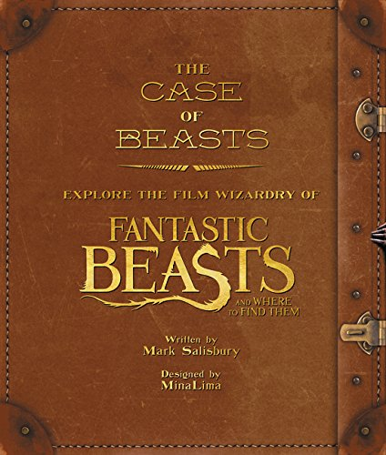 The Case of Beasts: Explore the Film Wizardry of Fantastic Beasts and Where to Find Them (Treasure Island)
