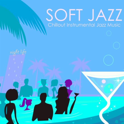 Soft Jazz - Chillout Instrumenta...