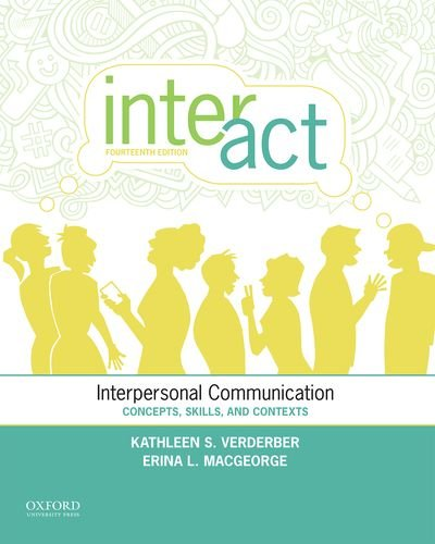 Compare Textbook Prices for Inter-Act: Interpersonal Communication: Concepts, Skills, and Contexts 14 Edition ISBN 9780199398010 by Verderber, Kathleen S.,MacGeorge, Erina L.