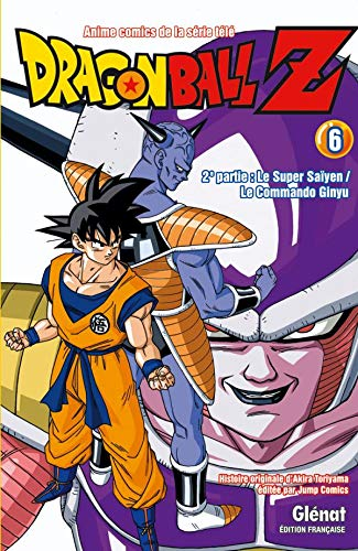 Dragon Ball Z - 2e partie - Tome 06: Le Super Saïyen/Le commando Ginyu