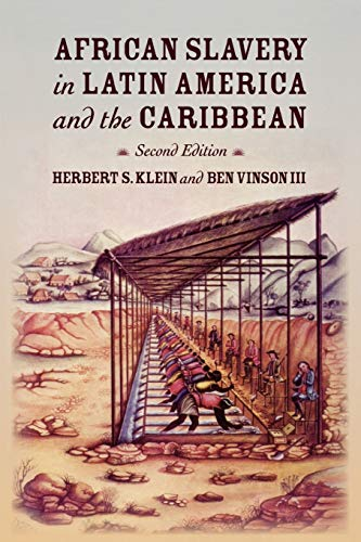 Compare Textbook Prices for African Slavery in Latin America and the Caribbean 2 Edition ISBN 8580000617863 by Klein, Herbert S.,Vinson, Ben