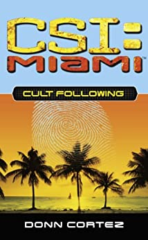 Cult Following (CSI: Miami Book 3) by [Donn Cortez]