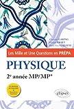 Les 1001 questions de la physique en prépa - 2e année MP/MP* - 3e édition actualisée
