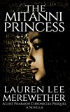 The Mitanni Princess: A Lost Pharaoh Chronicles Prequel Novella (The Lost Pharaoh Chronicles Prequel Collection)
