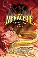 The Menagerie #2: Dragon on Trial (Menagerie, 2)