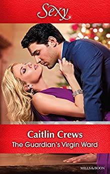 The Guardian's Virgin Ward (One Night With Consequences Book 26) by [Caitlin Crews]