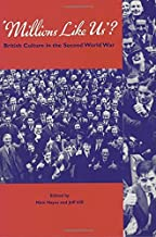 Millions Like Us?: British Culture in the Second World War
