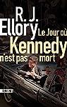 Le jour où Kennedy n'est pas mort par Ellory