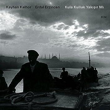 Kula Kulluk Yakişir Mi (Live In Bursa / 2011)