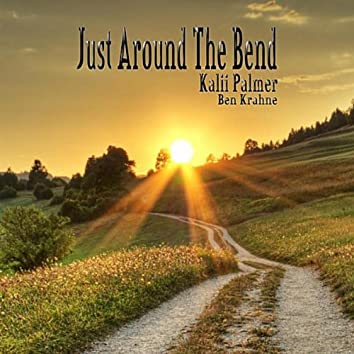 Just Around the Bend