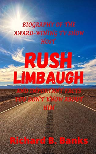 Biography of the Award-Wining TV Show Host Rush Limbaugh and Important Facts You Don't Know About Him