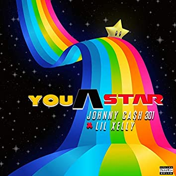 You a Star (feat. Lil Xelly)