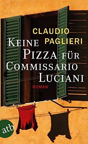 Keine Pizza für Commissario Luciani: Roman (Commissario Luciani ermittelt, Band 3)