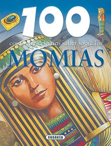 momias (100 Cosas Que Deberías Saber)