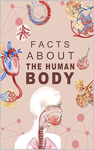 Facts About The Human Body: Facts About Human Body Book, Did You Know About Human Body, Facts About Human Body for Adults, Did You Know Human Body Facts (English Edition)