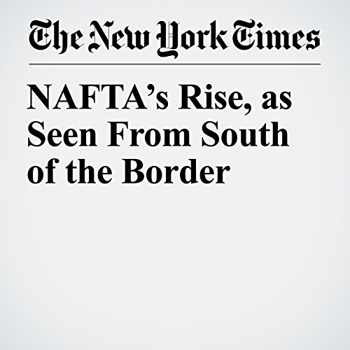 NAFTA's Rise, as Seen From South of the Border copertina