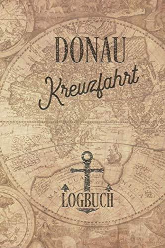 Kreuzfahrt Logbuch Donau: Tagebuch für eine Donau Kreuzfahrt. Reisetagebuch für 60 Reisetage auf dem Schiff für Urlaub Reiseerinnerungen der schönsten ... als Buch oder Zubehör für ein K