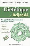 La diététique et Beljanski - Un apport décisif pour consever ou rétablir la santé de Dany Toussaint (1 février 2010) Broché